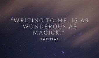 """On top of a half dark, half light background it says: """"Writing to me, is as wonderous as magick."""" A quote by Ray Star, the author of the article."""